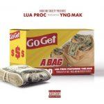 """New Music: Lua Proc – """"Go Get A Bag"""""""