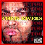 "New Music: Chris Rivers – ""I'm Litty Too"""