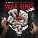 """New Mixtape: B. Smith – """"Warning Signs"""""""