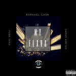"New Music: Raphael Cash – ""My Flava"""