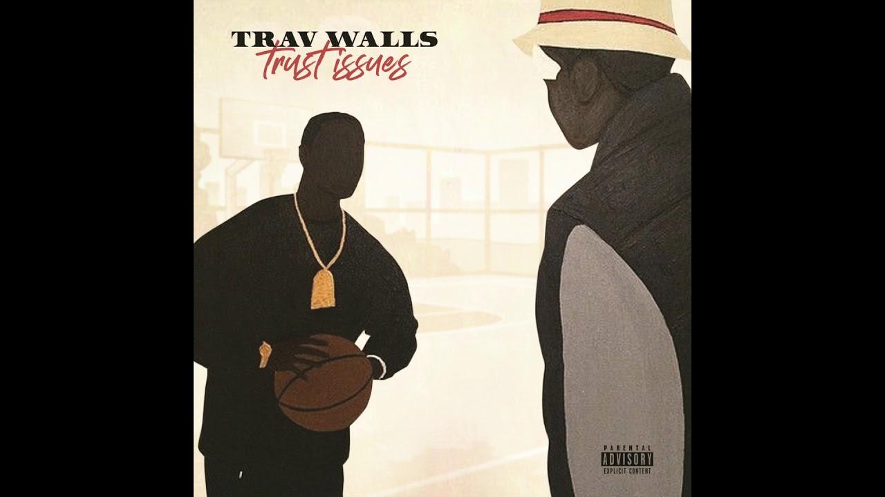 """New Music: Trav Walls – """"Trust Issues"""""""