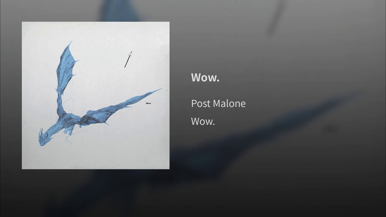 "New Music/Video: Post Malone – ""Wow."""