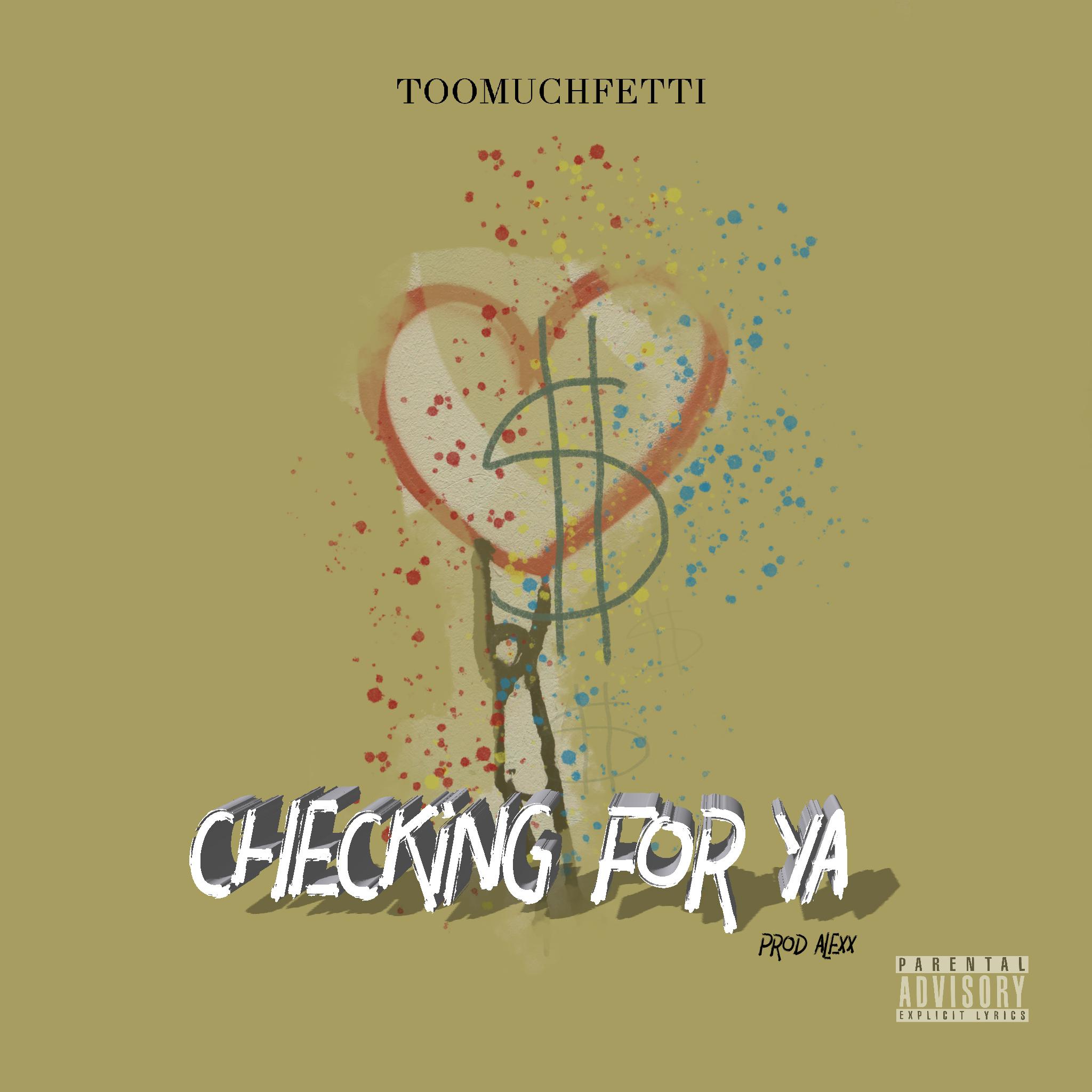 """New Music: Toomuchfetti – """"Checkin For Ya"""""""