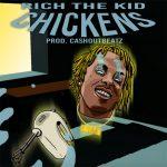 "New Music: Rich The Kid – ""Chickens"" [Prod. Cashout Beatz]"