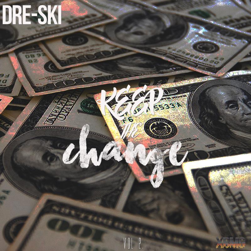 "New Mixtape: DRE-SKI – ""Keep The Change Vol. 2"""