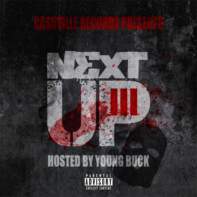 "New Mixtape: Young Buck – ""Next Up Vol. 3"""