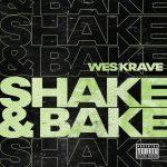 "New Music: Wes Krave – ""Shake & Bake"""