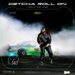 """New Music/Video: T-Pain – """"Getcha Roll On"""" (feat. Tory Lanez)"""