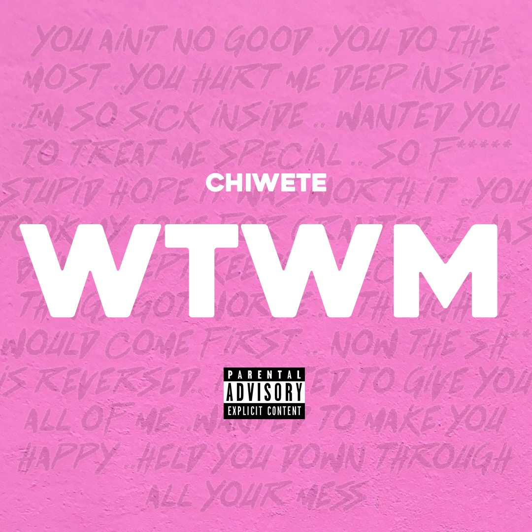 "New Music: Chiwete – ""WTWM"""