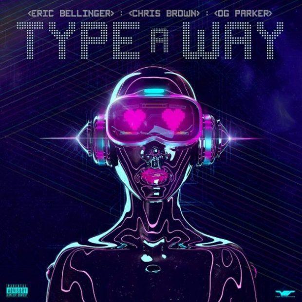 "New Music: Eric Bellinger – ""Type A Way"" (feat. Chris Brown & OG Parker)"