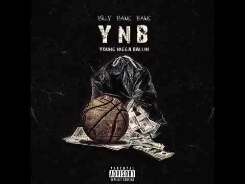 New Music: Billy Bang-Bang – 'YNB (Young Nigga Ballin)'