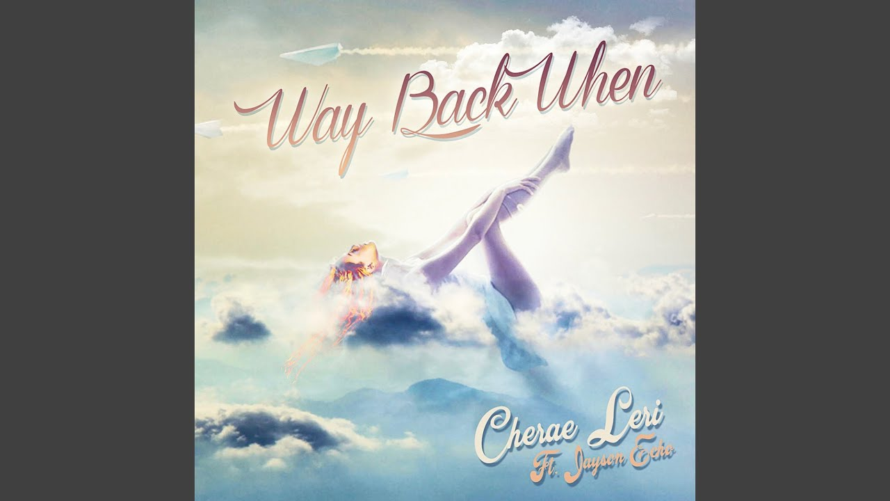 "New Music: Cherae Leri & Jayson Echo – ""Way Back When"""