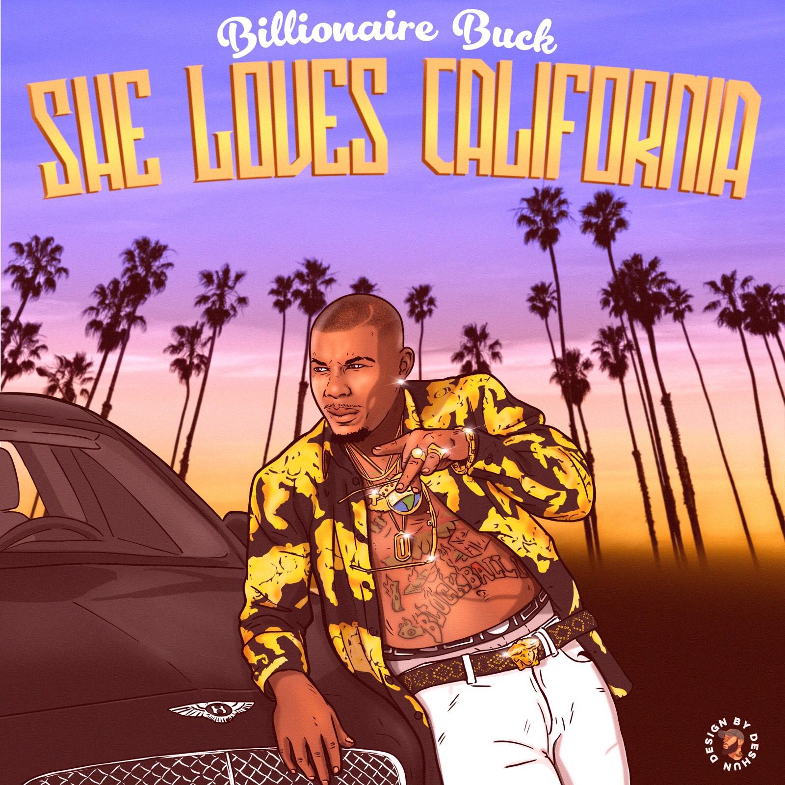 """New Music: Billionaire Buck – """"She Loves California"""""""