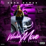 """New Music: Euro Bawse –  """"Working My Move"""""""