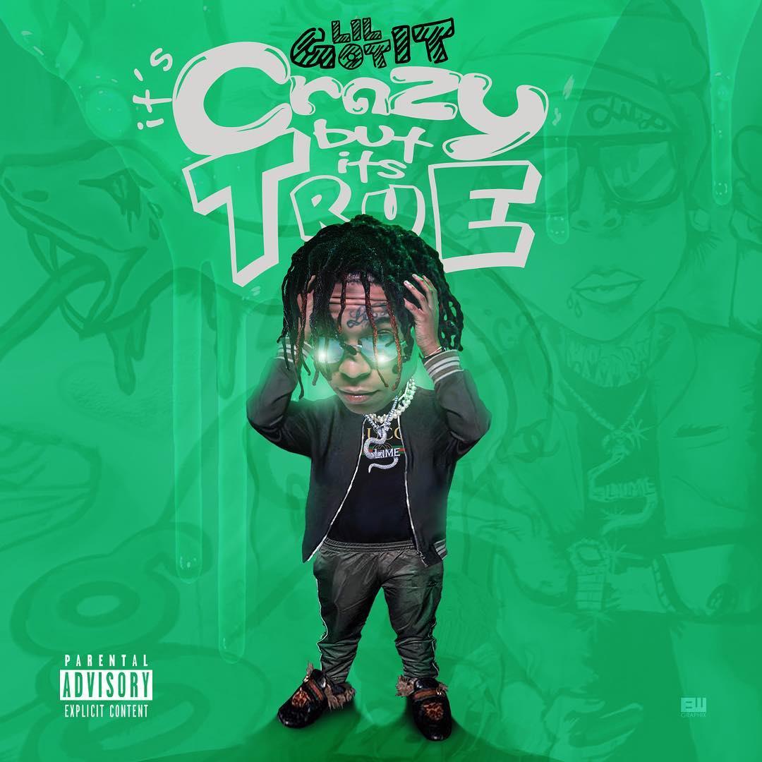 "New Mixtape: Lil Gotit – ""Crazy But It's True"""