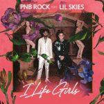 """New Music/Video: PnB Rock – """"I Like Girls"""" (feat. Lil Skies)"""