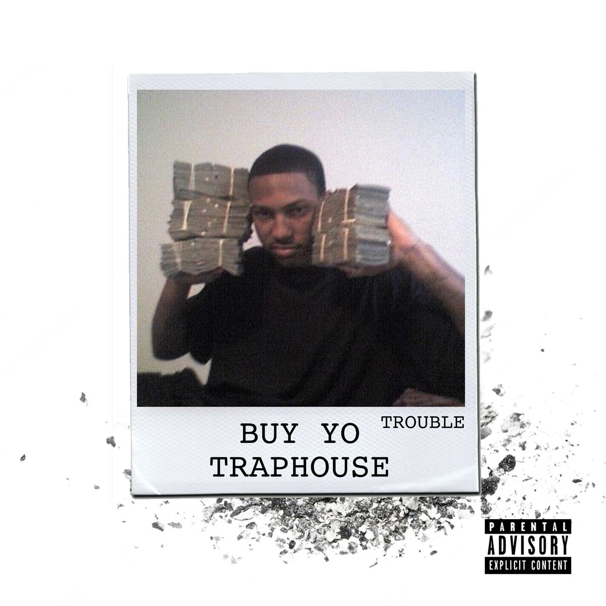 "New Music: Trouble – ""Buy Yo Traphouse"""