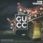 """New Music: Von Vargas – """"Still Guuc"""""""