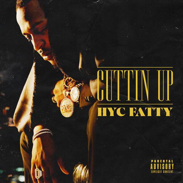 "New Music: HYC Fatty – ""Cuttin Up"""