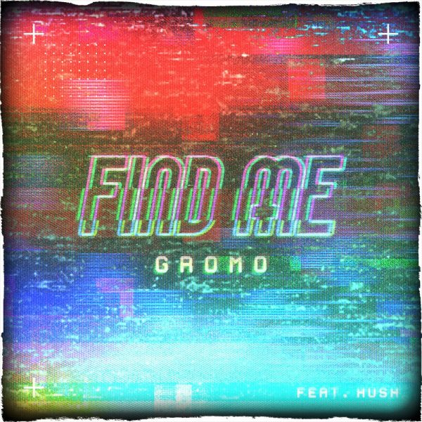 """New Music: Gromo ft. Hush – """"Find Me (Marco Polo)"""""""