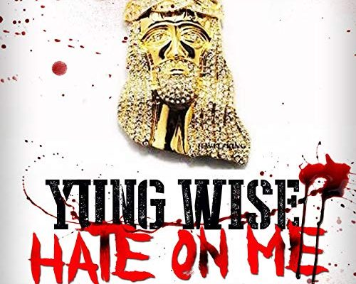 """New Music: Yung Wise – """"Hate On Me"""" (feat. Nipsey Hussle)"""