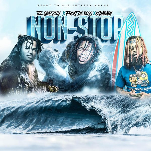 New Music: RTD Frost ft. Tee Grizzley & Sada Baby – Non Stop