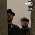 """New Music: Blu & Exile – """"True & Livin"""""""