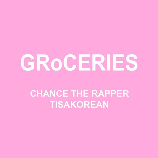 """New Music: Chance The Rapper – """"GRoCERIES"""" (feat. TisaKorean)"""