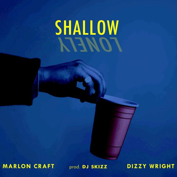 "New Music: Marlon Craft – ""Shallow"" (feat. Dizzy Wright)"