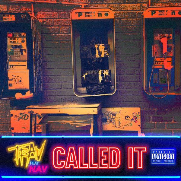 """New Music: Trav – """"Called It"""" (feat. NAV)"""