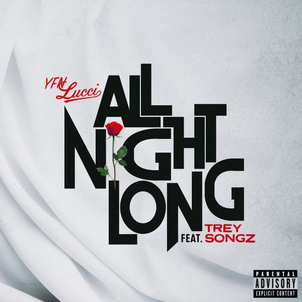 """New Music: YFN Lucci – """"All Night Long"""" (feat. Trey Songz)"""
